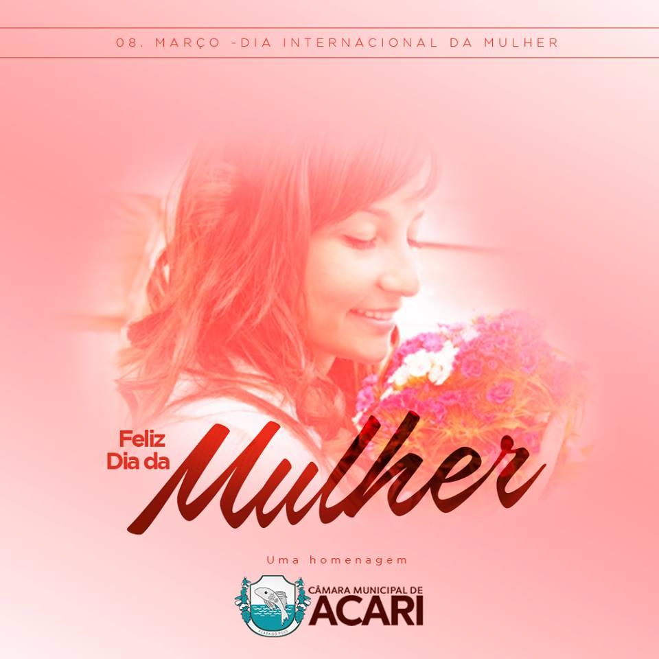 A Câmara Municipal de Acari, através do seu Presidente, Vereador Ari Bezerra, parabeniza todas as mulheres pelo seu dia.