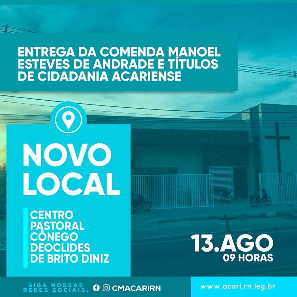 A Câmara Municipal de Acari comunica a mudança do local da solenidade de entrega dos Títulos de Cidadania Acariense e da Comenda Manoel Esteves de Andrade.