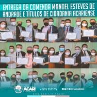 CÂMARA ENTREGA COMENDA MANOEL ESTEVES DE ANDRADE E 18 TÍTULOS DE CIDADANIA ACARIENSE