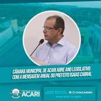 CÂMARA MUNICIPAL DE ACARI ABRE ANO LEGISLATIVO COM A MENSAGEM ANUAL DO PREFEITO ISAIAS CABRAL