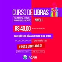 CÂMARA MUNICIPAL DE ACARI ABRE INSCRIÇÕES PARA CURSO DE LIBRAS BÁSICO