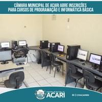 CÂMARA MUNICIPAL DE ACARI ABRE INSCRIÇÕES PARA CURSOS DE PROGRAMAÇÃO E INFORMÁTICA BÁSICA