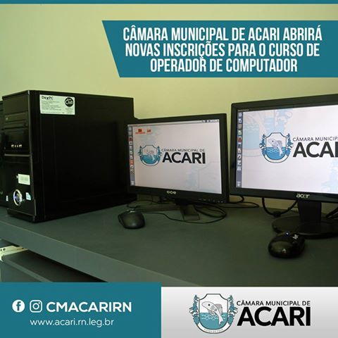 CÂMARA MUNICIPAL DE ACARI ABRIRÁ NOVAS INSCRIÇÕES PARA O CURSO DE OPERADOR DE COMPUTADOR