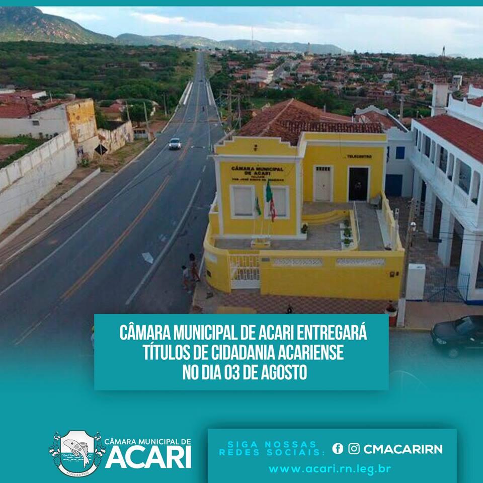 CÂMARA MUNICIPAL DE ACARI ENTREGARÁ TÍTULOS DE CIDADANIA ACARIENSE NO DIA 03 DE AGOSTO