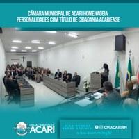 CÂMARA MUNICIPAL DE ACARI HOMENAGEIA PERSONALIDADES COM TÍTULO DE CIDADANIA ACARIENSE