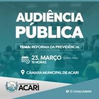 CÂMARA MUNICIPAL DE ACARI PROMOVE AUDIÊNCIA PÚBLICA SOBRE REFORMA DA PREVIDÊNCIA