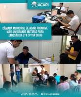 CÂMARA MUNICIPAL DE ACARI PROMOVE MAIS UM GRANDE MUTIRÃO PARA EMISSÃO DA 2ª E 3ª VI DO RG