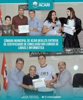 CÂMARA MUNICIPAL DE ACARI REALIZA ENTREGA DE CERTIFICADOS DE CONCLUSÃO DOS CURSOS DE LIBRAS E INFORMÁTICA