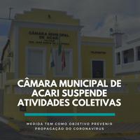 Câmara Municipal de Acari suspende atividades coletivas