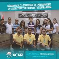 CÂMARA REALIZA SOLENIDADE DE ENCERRAMENTO DA LEGISLATURA 2018 DO PROJETO CÂMARA MIRIM.