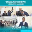 DEPUTADO FEDERAL VICENTINHO RECEBE A MAIOR HONRARIA DO LEGISLATIVO ACARIENSE