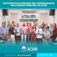 DESPORTISTAS ACARIENSES SÃO HOMENAGEADOS PELA CÂMARA MUNICIPAL DE ACARI