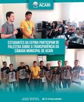 ESTUDANTES DA EEPIBA PARTICIPAM DE PALESTRA SOBRE A TRANSPARÊNCIA DA CÂMARA MUNICIPAL DE ACARI.