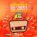GARGALHEIRAS FM PASSA A TRANSMITIR SESSÕES DA CÂMARA MUNICIPAL DE ACARI