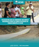 PASSAGEM MOLHADA DA COMUNIDADE VACA BRAVA É INAUGURADA ATRAVÉS DA SOBRA DE RECURSOS DA CÂMARA MUNICIPAL DE ACARI