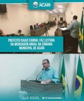 PREFEITO ISAIAS CABRAL FAZ LEITURA DA MENSAGEM ANUAL NA CÂMARA MUNICIPAL DE ACARI.