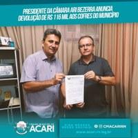 PRESIDENTE DA CÂMARA ARI BEZERRA ANUNCIA DEVOLUÇÃO DE R$ 116 MIL AOS COFRES DO MUNICÍPIO