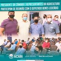 PRESIDENTE DA CÂMARA E REPRESENTANTES DA AGRICULTURA PARTICIPAM DE REUNIÃO COM O DEPUTADO BENES LEOCÁDIO