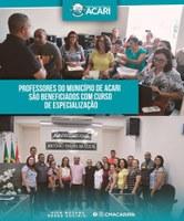 PROFESSORES DO MUNICÍPIO DE ACARI SÃO BENEFICIADOS COM CURSO DE ESPECIALIZAÇÃO.