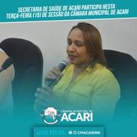 SECRETÁRIA DE SAÚDE PARTICIPA DE SESSÃO DA CÂMARA MUNICIPAL DE ACARI NESTA TERÇA-FEIRA (15)