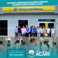 VEREADORES ACOMPANHAM FISCALIZAÇÃO DO PROCON/RN NA AGÊNCIA DO BANCO DO BRASIL DE ACARI