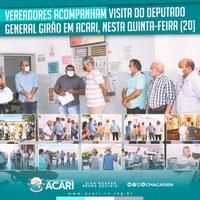 VEREADORES ACOMPANHAM VISITA DO DEPUTADO GENERAL GIRÃO EM ACARI