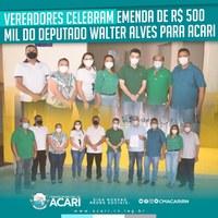 VEREADORES CELEBRAM EMENDA DE R$ 500 MIL DO DEPUTADO WALTER ALVES PARA ACARI