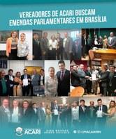VEREADORES DE ACARI BUSCAM EMENDAS PARLAMENTARES EM BRASÍLIA