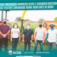 VICE-PRESIDENTE MARINEIDE ALVES E VEREADOR RUDYSON RIC VISITAM COMUNIDADE RURAL ÁGUA DOCE DE BAIXO